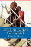 Getting What You Want, Keiava Hall, 1463563949