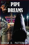 Pipe Dreams, Teresa Patterson, 1499133944