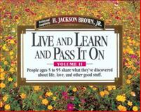 People Ages 5 to 95 Share What They've Discovered about Life, Love, and Other Good Stuff, H. Jackson Brown, 155853394X