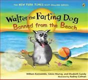 Walter the Farting Dog, William Kotzwinkle and Glenn Murray, 0142413941
