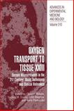 Oxygen Transport to Tissue XXIII : Oxygen Measurements in the 21st Century - Basic Techniques and Clinical Relevance, , 0306473941