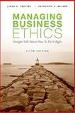 Managing Business Ethics, Trevino, Linda K. and Nelson, Katherine A., 047034394X
