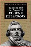 Painting and The Journal of Eugene Delacroix, Michelle Hannoosh, 0691043949