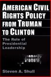 American Civil Rights Policy from Truman to Clinton 9780765603944