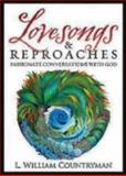 Lovesongs and Reproaches, L. William Countryman, 0819223948