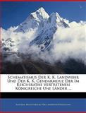 Schematismus Der K. K. Landwehr Und Der K. K. Gendarmerie Der Im Reichsrathe Vertretenen Königreiche Une Länder ..., , 1144463947