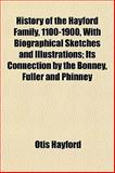 History of the Hayford Family, 1100-1900, with Biographical Sketches and Illustrations; Its Connection by the Bonney, Fuller and Phinney, Otis Hayford, 1155043944