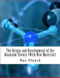 The Origin and Development of the Quantum Theory (with New Material), Max Planck, 1478193948