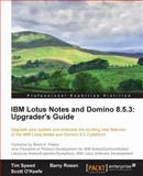 IBM Lotus Notes and Domino 8.5.3, Tim Speed and Barry Rosen, 1849683948
