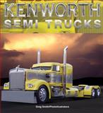 Kenworth Semi Trucks, , 0760333947