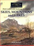 Skies, Mountains and Lakes, Keith H. Fenwick, 158180394X