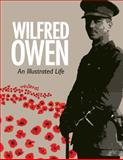 Wilfred Owen : An Illustrated Life, Potter, Janet, 1851243941