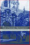 The Oxford Movement : A Thematic History of the Tractarians and Their Times, Faught, C. Brad, 0271023945