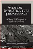 Aviation Infrastructure Performance : A Study in Comparative Political Economy, Clifford Winston, 0815793944