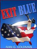 Exit Blue, Ivan G. Goldman, 0930773942