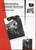 Understanding Domestic Homicide, Websdale, Neil, 1555533949