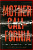 Mother California, Kenneth E. Hartman, 1934633941