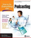 How to Do Everything with Podcasting, Shel Holtz and Neville Hobson, 0072263946