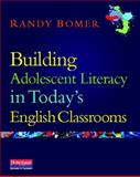 Building Adolescent Literacy in Today's English Classrooms, Bomer, Randy, 0325013942