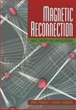 Magnetic Reconnection : MHD Theory and Applications, Priest, Eric and Forbes, Terry, 0521033942