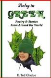 Poetry in Green, E. Gladue, 1493773941