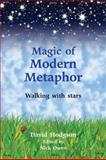 Magic of Modern Metaphor : Walking with the Stars, Hodgson, David, 1845903943