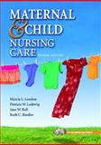 Maternal and Child Nursing Care, London and Ball, Jane W., 0131723944