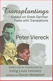 Transplantings : Essays on Great German Poets with Translations, Viereck, Peter, 0765803941