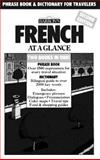 French at a Glance : Phrase Book and Dictionary for Travelers, Stein, Gail and Wald, Heywood, 0812013948