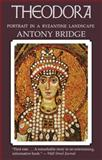 Theodora, Antony Bridge, 0897333942