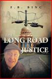 The Long Road to Justice, F. B. Binc, 1483623947