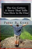 The Go-Getter: a Story That Tells You How to Be One, Peter B. Kyne, 1492223948