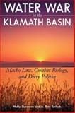 Water War in the Klamath Basin : Macho Law, Combat Biology, and Dirty Politics, Doremus, Holly D. and Tarlock, A. Dan, 159726394X