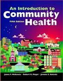 An Introduction to Community Health, McKenzie, James F. and Pinger, Robert R., 0763743941