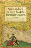 Space and Self in Early Modern European Cultures, , 1442643943