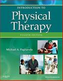 Introduction to Physical Therapy, Pagliarulo, Michael A., 0323073956