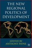 New Regional Politics of Development 9780333973950