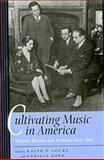 Cultivating Music in America : Women Patrons and Activists since 1860, , 0520083954
