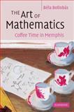 The Art of Mathematics, Bela Bollobás, 0521693950