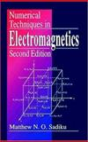 Numerical Techniques in Electromagnetics, Sadiku, Matthew N., 0849313953