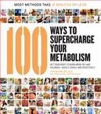 100 Ways to Supercharge Your Metabolism, Cynthia Phillips and Shana Priwer, 1592333958
