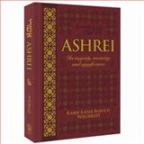 Ashrei : Its majesty, meaning and Significance, Wegbreit, Asher Baruch, 1932443959
