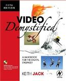Video Demystified : A Handbook for the Digital Engineer, Jack, Keith, 0750683953