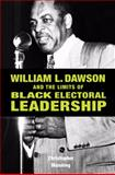 William L. Dawson and the Limits of Black Electoral Leadership, Manning, Christopher, 0875803954