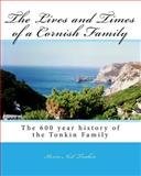 The Lives and Times of the Cornish Family, Kevin Neil Tonkin, 1449553958