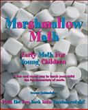 Marshmallow Math : Early Math for Toddlers, Preschoolers, and Primary School Children, Schindeler, Trevor, 1553953959