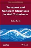 Transport and Coherent Structures in Wall Turblence, Tardu, Sedat, 1848213956