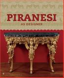 Piranesi as Designer, John Wilton-Ely, Peter Eisenman, 0910503958