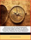 Notices Sur les Dictionnaires Géographiques Arabes, Joseph Toussaint Reinaud, 1141623951