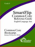 SmartFlip Common Core Reference Guide Grade 8, Bowers, Kristen, 1938913957